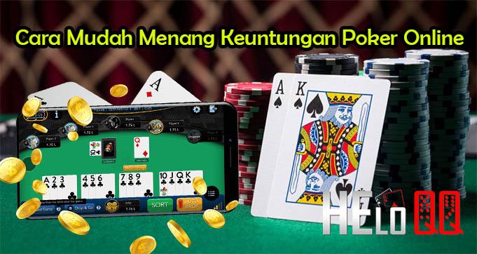 Cara Mudah Menang Keuntungan Poker Online