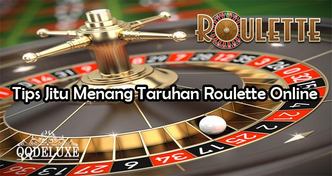 Tips Jitu Menang Taruhan Roulette Online